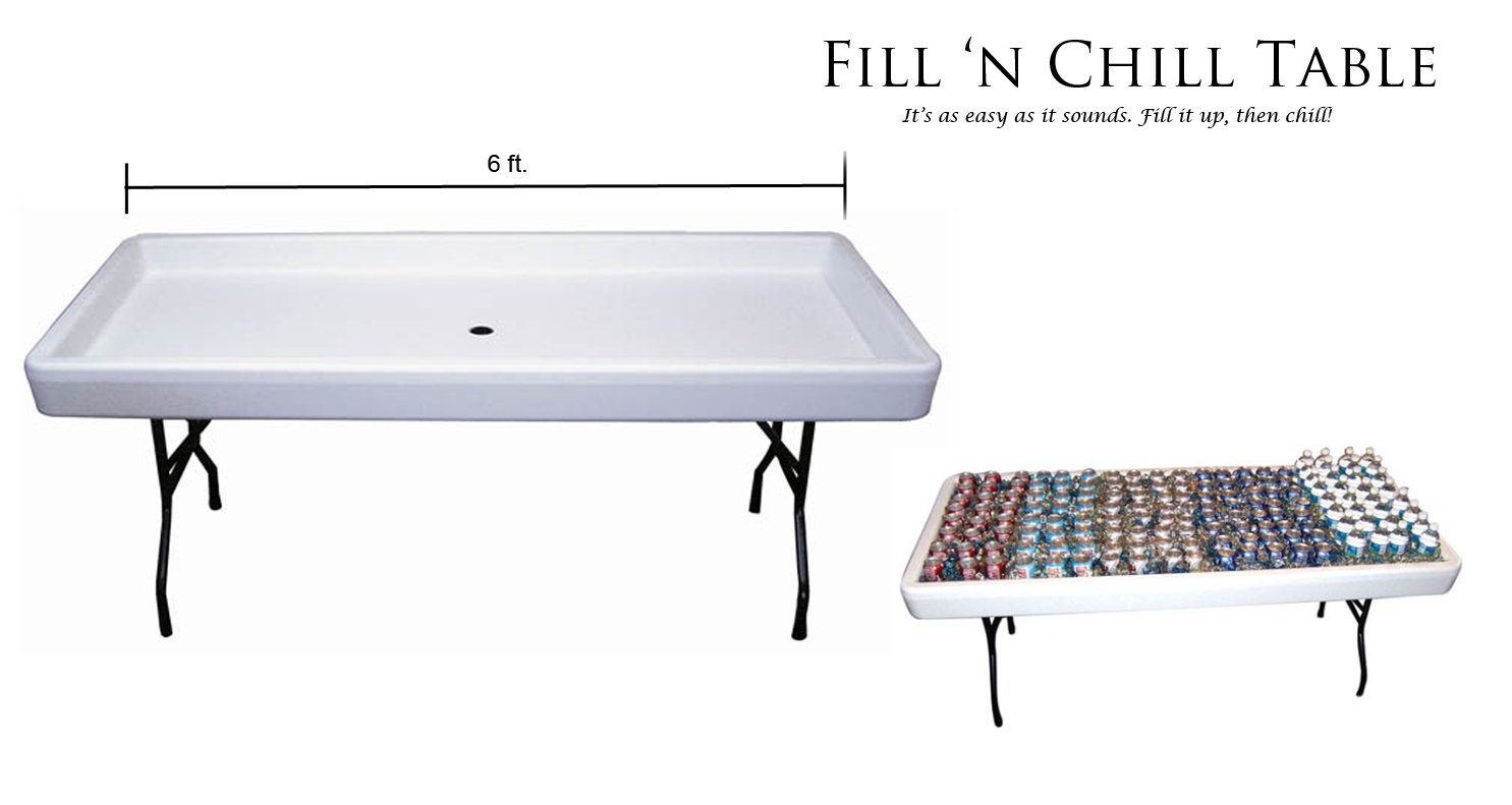 Fill and Chill Table 6' $20/day or weekend Fill w/ ice to keep items cold