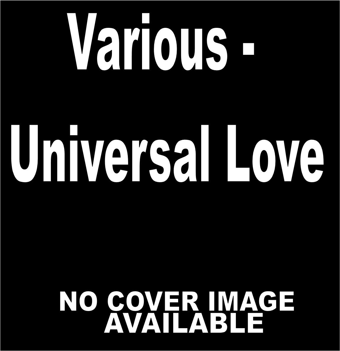 Various - 'Universal Love'