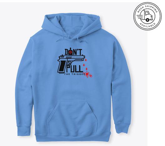 https://0201.nccdn.net/4_2/000/000/064/d40/bbbm-ad-dont-pull-the-trigger-tshirt.png