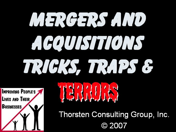Mergers and Acquisition - Tricks, Traps and Terrors - Thorsten Consulting Group