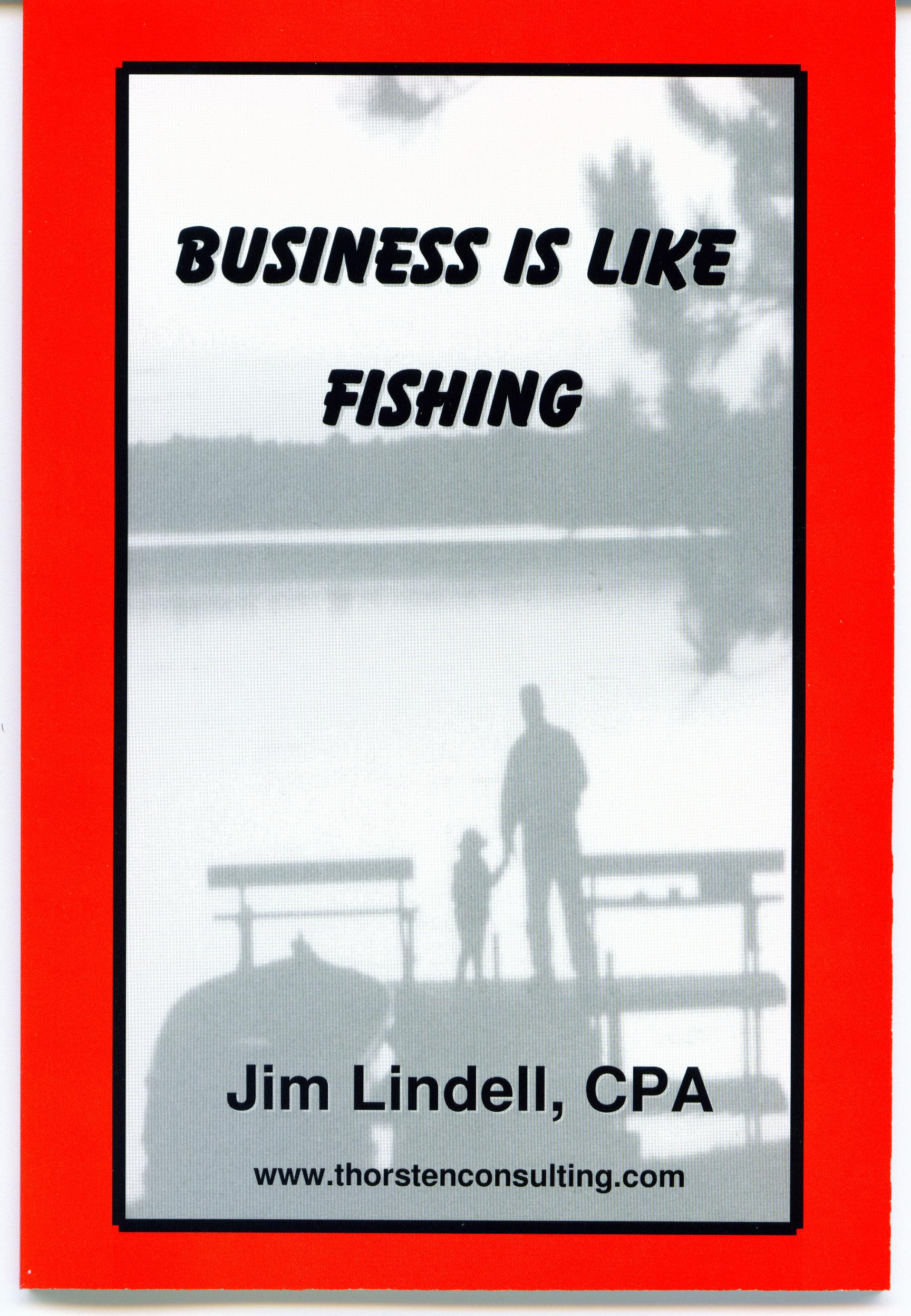Business is like Fishing - Humorous Vacation Fishing Trip - Jim Lindell