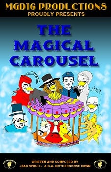 2002: The Magical Carousel Story, lyrics, and music written by  Jean Spruill previewed at the Olympic theater Bronx, NYC